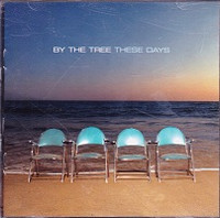 By The Tree: These Days