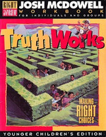 Truth Works: Making Right Choices, young children's edition