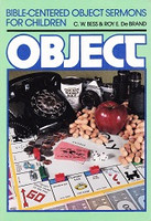 Bible-Centered Object Sermons for Children: Object