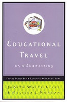 Educational Travel on a Shoestring: Frugal Family Fun