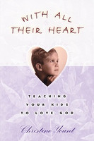 With All Their Heart: Teaching your Kids to Love God