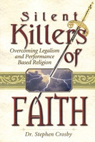 Silent Killers of Faith: Legalism, Performance-Based Religion