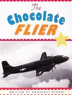 Chocolate Flier, a True Story!