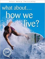 What About…how we live?  Answering Questions