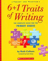 6+1 Traits of Writing: Complete Guide for Primary Grades