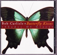 Bob Carlisle: Butterfly Kisses, Shades of Grace