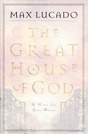 Great House of God: Home for Your Heart