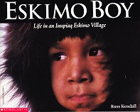 Eskimo Boy: Life in an Inupiaq Eskimo Village