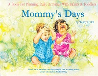 Mommy's Days: Planning Daily Activities for Infants,Toddlers