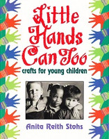 Little Hands Can Too: Crafts for Young Children