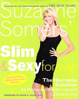 Suzanne Somers' Slim & Sexy Forever: The Hormone Solution