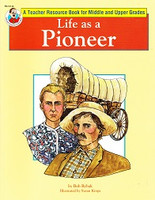 Life as a Pioneer Teacher Resource, Middle and Upper Grades