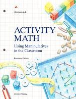 Activity Math, Grades 4-6: Manipulatives in the Classroom