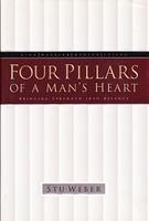 Four Pillars of a Man's Heart: Strength into Balance