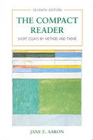 Compact Reader: Short Essays by Method and Theme, 7th ed.