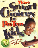 More Smart Choices for Pre-Teen Kids