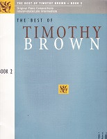 Best of Timothy Brown, Book 2 original piano compositions