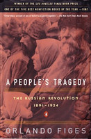 People's Tragedy: The Russian Revolution, 1891-1924