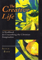 Creative Life: Unearthing the Christian Imagination
