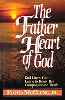 Father Heart of God: Learn to Know His Compassionate Touch