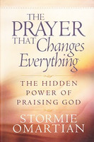Prayer that Changes Everything: Hidden Power of Praising God
