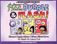 Fizz, Bubble & Flash! Element & Atom Hands-On Fun