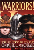 Warriors! True Stories of Combat, Skil, and Courage