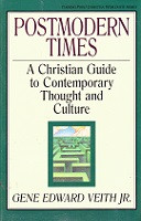 Postmodern Times: Christian Guide to Thought/Culture