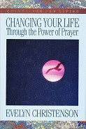 Changing Your Life Through the Power of Prayer