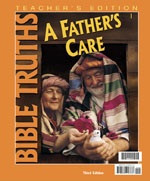 Bible Truths 1: A Father's Care, 3d ed., Teacher Edition (GRAF0002)
