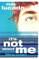 It's Not About Me: Live Like You Mean It, Teen Edition (LOLJR0288)