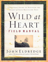 Wild at Heart: Discovering the Secret of a Man's Soul (SOL05460)