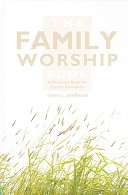 Family Worship Book, Rersource Book for Family Devotions