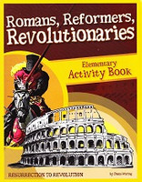 Romans, Reformers, Revolutionaries, Elementary Activity Book