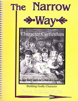 Narrow Way Character Curriculum, Building Godly Characters
