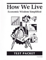 How We Live: Economic Wisdom Simplified; Test Packet