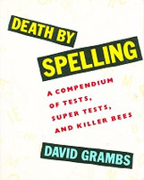 Death by Spelling, a Compendium of Tests