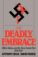 Deadly Embrace: Hitler, Stalin, and the Nazi-Soviet Pact