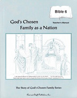 Bible 6: God Chosen Family as a Nation, Teacher Manual