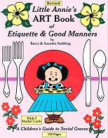 Little Annie's ART Book of Etiquette & Good Manners, Revised