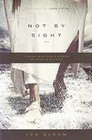 Not by Sight: Fresh Look at Old Stories of Walking by Faith