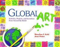 Global Art: Activities, Projects, Inventions--Around World