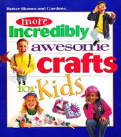 More Incredibly, Awesome, Crafts for Kids