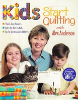 Kids Start Quilting with Alex Anderson