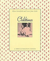 Childtimes, a Three-Generation Memoir