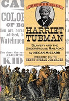 Harriet Tubman, Slavery and the Underground Railroad
