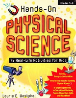 Hands-On Physical Science, 75 Real-Life Activities for Kids