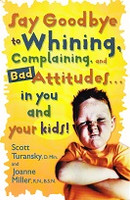 Say Goodbye to Whining, Complaining, and Bad Attitudes…