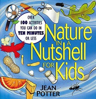 Nature in a Nutshell for Kids, 100 Activities 10 Minutes