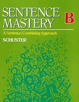 Sentence Mastery B, a Sentence-Combining Approach